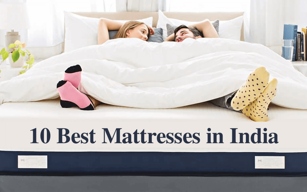 10 Best Mattresses in India [Buyer's Guide and Reviews]
