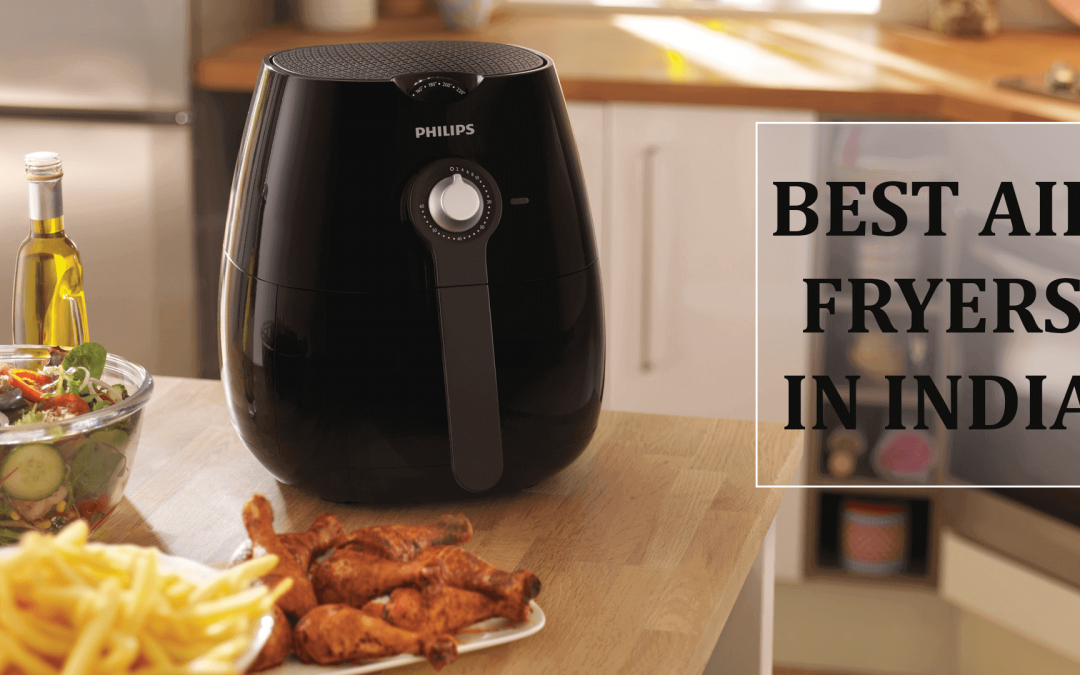 Best Air Fryers in India 2020 [Reviews]