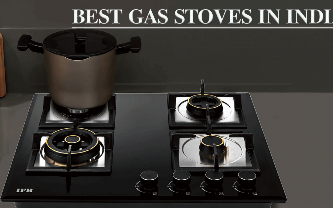 Best Gas Stoves in India 2020 [Reviews]