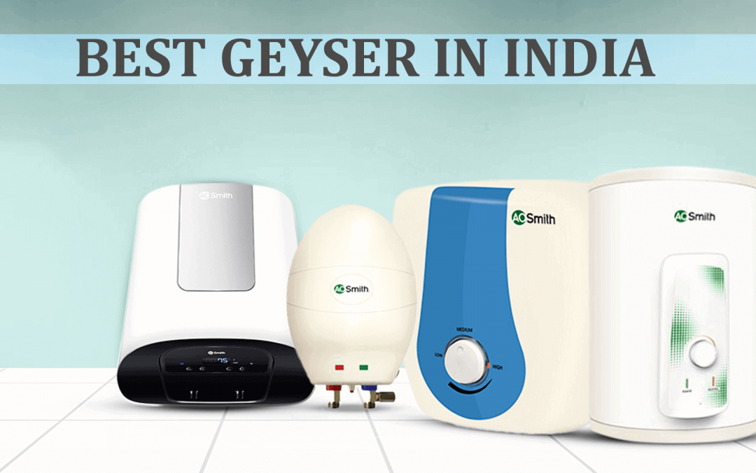 Best Geysers in India 2020 [Reviews and Buyer's Guide]